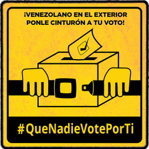 """Venezuelan living abroad: Fasten the seat belt of your vote."" QueNadieVotePorTi"